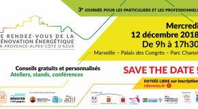 LE RENDEZ-VOUS  DE LA  RÉNOVATION ÉNERGÉTIQUE  en Provence-Alpes-Côte d'Azur. 3 e journée pour les particuliers et les professionnels  à Marseille.